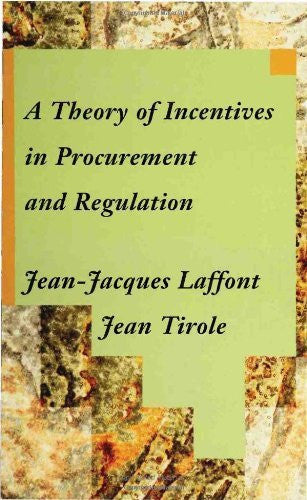 A Theory of Incentives in Procurement and Regulation: 1st (First) Edition