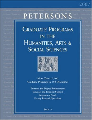 Grad Guides Book 2:  Humanities/Arts/Soc Scis 2007 (Peterson's Graduate Programs in the Humanities, Arts & Social Sciences (Book 2))