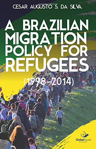 A Brazilian Migration Policy for Refugees (1998-2014)