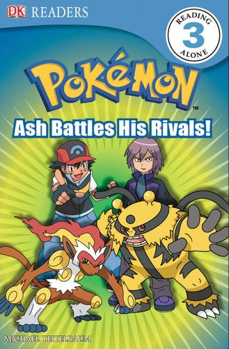 DK Reader Level 3 Pokemon:  Ash Battles His Rivals! (DK Readers)