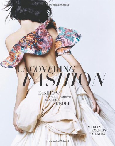 Uncovering Fashion: Fashion Communications Across the Media