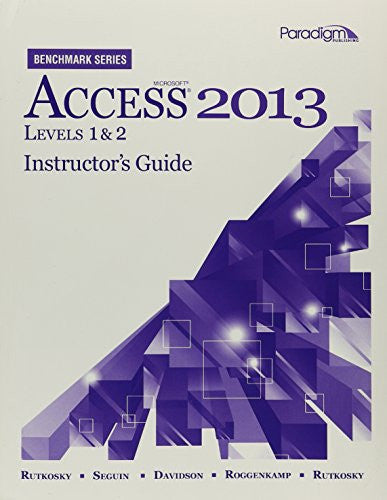 Mircosoft Access 2013: Instructor's Guide (Benchmark Series)