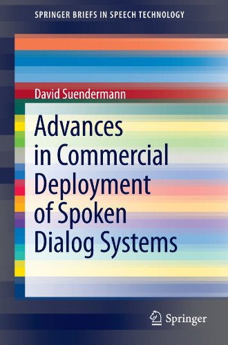Advances in Commercial Deployment of Spoken Dialog Systems (SpringerBriefs in Electrical and Computer Engineering)