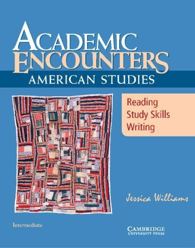 Academic Encounters: American Studies Student's Book: Reading, Study Skills, and Writing ( Paperback ) by Williams, Jessica published by Cambridge University Press
