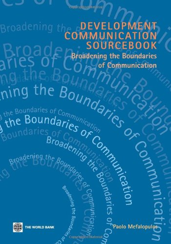 Development Communication Sourcebook: Broadening the Boundaries of Communication