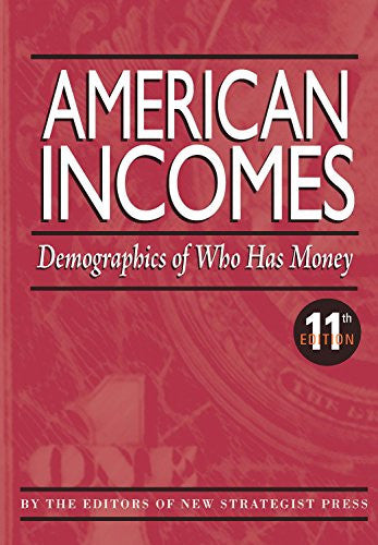 American Incomes: Demographics of Who Has Money
