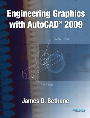 Engineering Graphics with AutoCAD 2009 by Bethune, James D.(May 23, 2008) Hardcover