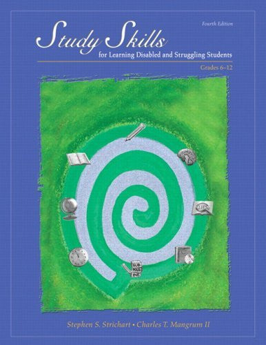 By Stephen S. Strichart - Study Skills for Learning Disabled and Struggling Students: Grades 6-12: 4th (fourth) Edition