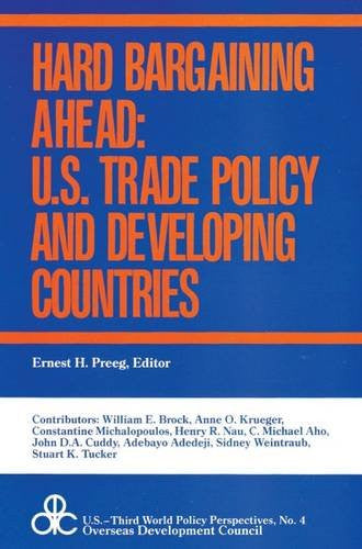 Hard Bargaining Ahead: U.S. Trade Policy and Developing Countries (Social and Moral Thought Series)