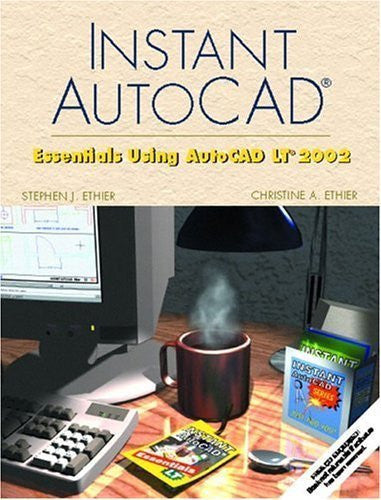 Instant AutoCAD: Essentials Using AutoCAD LT 2002 W/ CD-ROM by Stephen J. Ethier (2002-03-14)