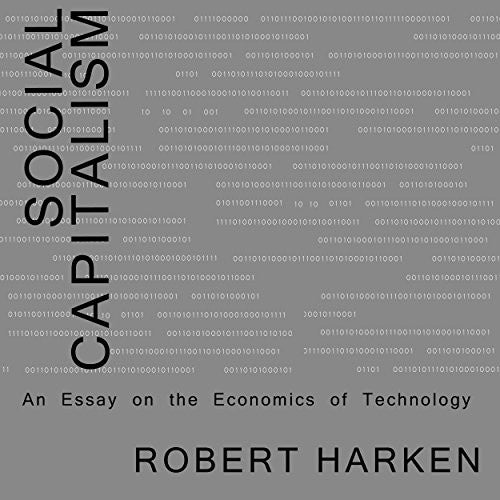 Social Capitalism: An Essay on the Economics of Technology