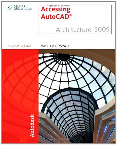 Accessing AutoCAD Architecture 2009: 1st (First) Edition
