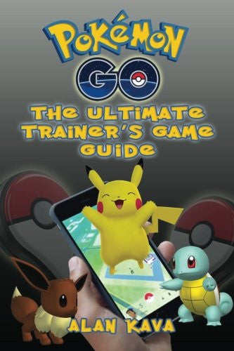 Pokémon Go: The Ultimate Trainer's Game Guide: (Hints, Tips, Tricks and Strategies)