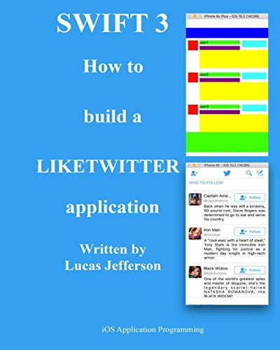 Swift 3 How t build a LIKETWITTER application: iOS Application Programming (Book)