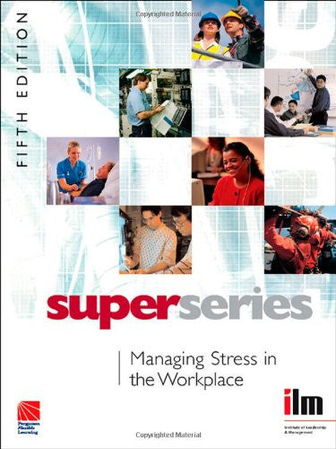 Managing Stress in the Workplace Super Series, Fifth Edition
