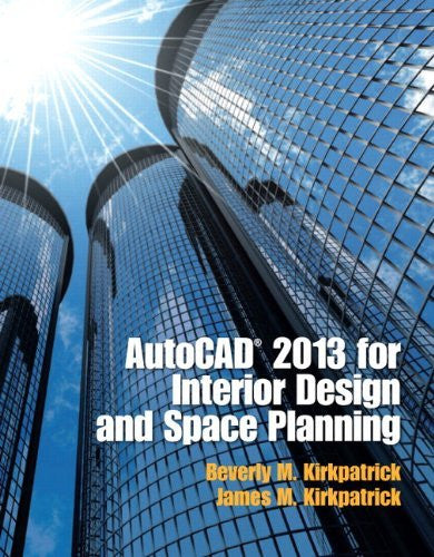 AutoCAD 2013 for Interior Design and Space Planning by Kirkpatrick Beverly M. Kirkpatrick James M. (2012-08-10) Paperback