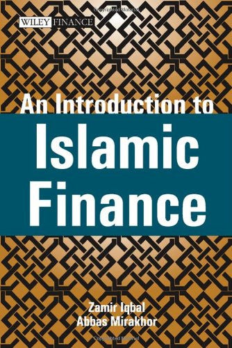 An Introduction to Islamic Finance: Theory and Practice (Wiley Finance)