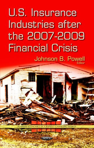 U.S. Insurance Industries After the 2007-2009 Financial Crisis (Business Economics in a Rapidly-Changing World: Global Recession - Causes, Impacts and Remedies)