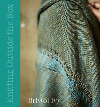 Knitting Outside the Box by Bristol Ivy - SHIP IT