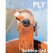 PLY Magazine, Issue 17: Bobbin-Led