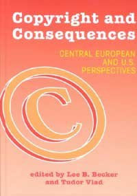 Copyright & Consequences: Central European & U. S. Perspectives (Hampton Press Communication Series)