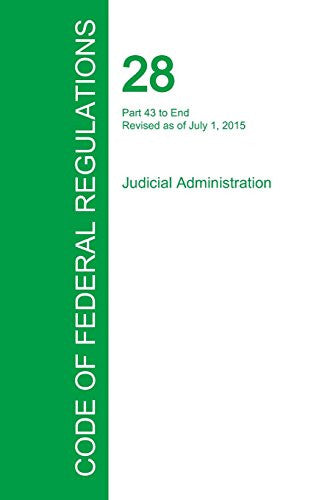 Code of Federal Regulations Title 28, Volume 2, July 1, 2015