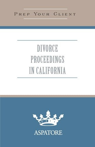 Divorce Proceedings in California: What You Need to Know (Quick Prep)