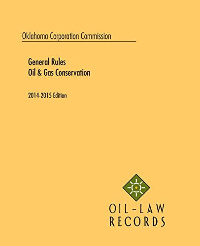 Oklahoma Corporation Commission Rules of Practice and Oil and Gas Conservation Law 2014