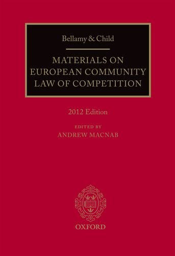 Bellamy and Child: Materials on European Community Law of Competition: 2012 Edition