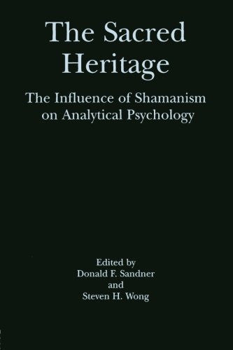 The Sacred Heritage: The Influence of Shamanism on Analytical Psychology