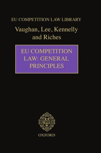 EU Competition Law: General Principles (Eu Competition Law Library)