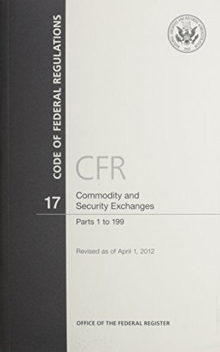 Code of Federal Regulations, Title 17, Commodity and Securities Exchanges, Pt. 1-199, Revised as of April 1, 2012
