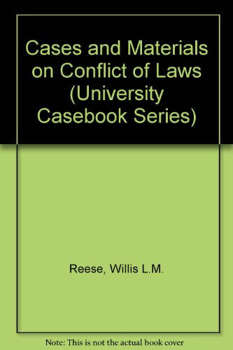 Cases and Materials on Conflict of Laws (University Casebook Series)