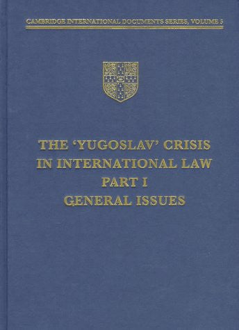 The Yugoslav Crisis in International Law (Cambridge International Documents Series) (Pt.1)