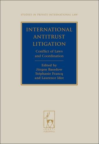 International Antitrust Litigation: Conflict of Laws and Coordination (Studies in Private International Law)