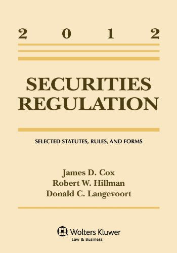Securities Regulation: Selected Statutes Rules & Forms 2012 Supplement