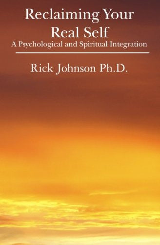 Reclaiming Your Real Self: A Psychological and Spiritual Integration