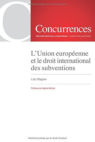 L'Union européenne et le droit international des subventions (French Edition)