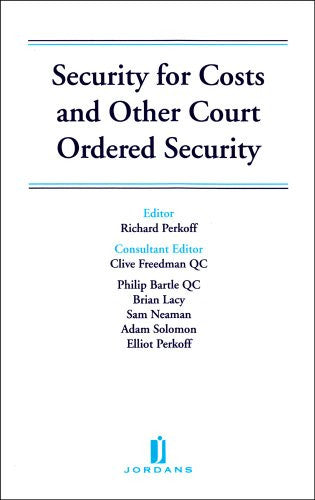 Security for Costs and Other Court Ordered Security