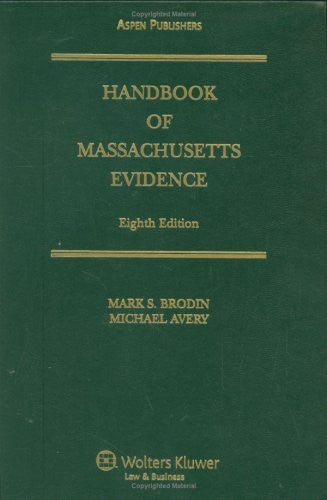 Handbook of Massachusetts Evidence (Supplemented Annually)