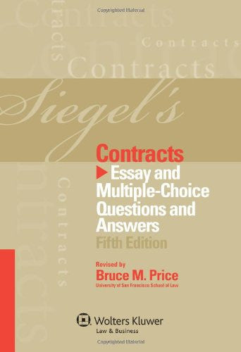 Siegel's Contracts: Essay and Multiple-Choice Questions & Answers, 5th Edition