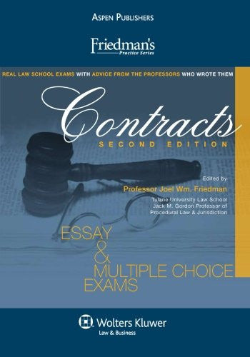 Friedman's Contracts: Essay & Multiple Choice Exams, Second Edition (Friedman's Practice)