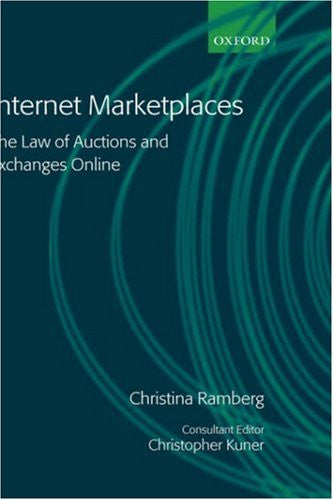 Internet Marketplaces: The Law of Auctions and Exchanges Online