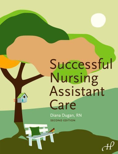 Successful Nursing Assistant Care by Diana Dugan RN 2nd (second) Edition [Paperback(2008)]