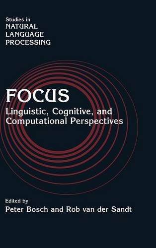 Focus: Linguistic, Cognitive, and Computational Perspectives (Studies in Natural Language Processing)