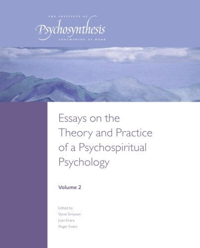 Essays on the Theory and Practice of a Psychospiritual Psychology: Volume 2