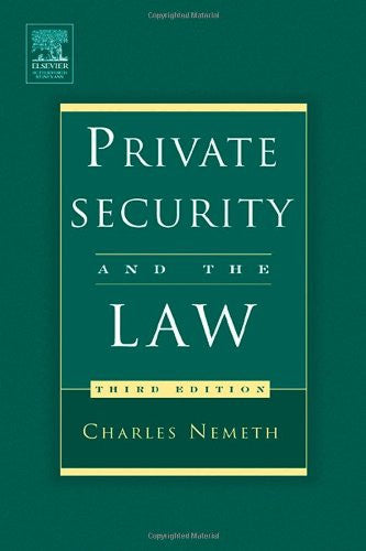 Private Security and the Law, Third Edition