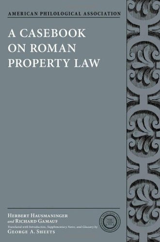 A Casebook on Roman Property Law (American Philological Association Classical Resources)