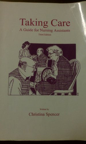 Taking Care, A Guide for Nursing Assistants