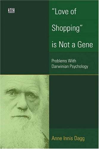 """Love of Shopping"" is Not a Gene: Problems With Darwinian Psychology"
